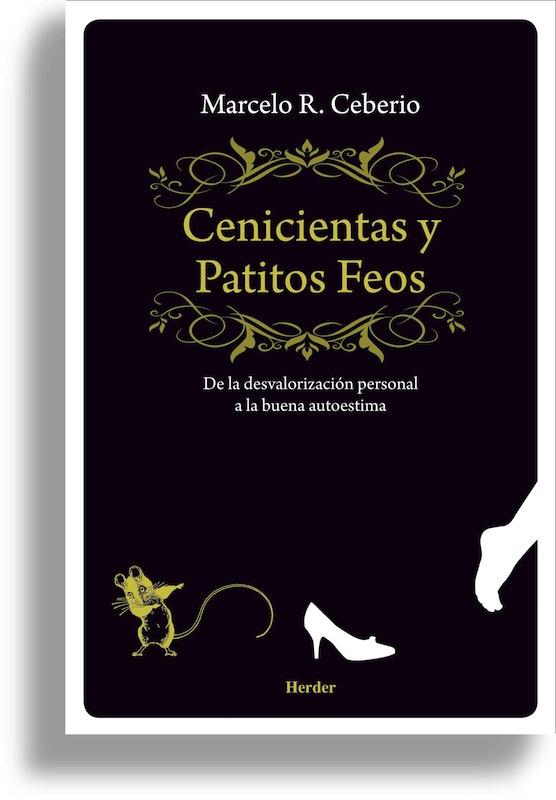 Cenicientas y Patitos Feos - Marcelo Ceberio